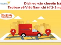 Dịch vụ vận chuyển hàng từ taobao về Việt Nam