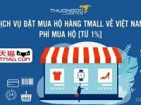 Dịch vụ đặt mua hộ hàng Tmall về Việt Nam - Phí mua hộ [Từ 1%]