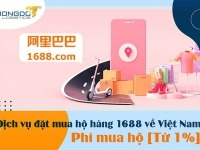Dịch vụ đặt mua hộ hàng 1688 về Việt Nam