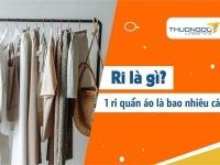 Ri là gì? 1 ri quần áo là bao nhiêu cái? Tại sao nên mua theo ri?