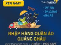 Bí kíp nhập hàng quần áo thời trang giá rẻ từ Quảng Châu