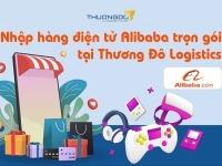 Nhập hàng điện tử trên Alibaba trọn gói với Thương Đô Logistics