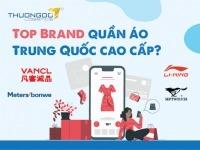 Top 7 brand quần áo Trung Quốc cao cấp? Order quần áo Trung Quốc nhanh nhất