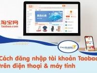 Hướng dẫn cách đăng nhập tài khoản Taobao trên điện thoại & máy tính