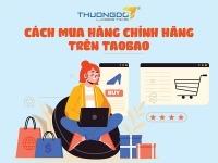 Cách mua hàng chính hãng trên Taobao