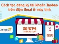 Cách tạo đăng ký tài khoản Taobao trên điện thoại & máy tính