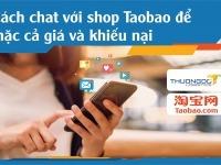 Hướng dẫn cách chat với shop Taobao mặc cả giá, khiếu nại