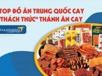"""TOP 10 đồ ăn Trung Quốc cay """"Thách Thức"""" Thánh ăn cay"""