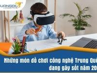 Nhập mua đồ chơi công nghệ Trung Quốc đang gây sốt năm 2021