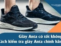 Giày Anta Trung Quốc có tốt không? Cách kiểm tra giày chính hãng