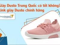 Giày Dusto Trung Quốc có tốt không? Cập nhật link giày Dusto chính hãng