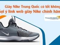 Giày Nike Trung Quốc có tốt không? Link web giày Nike chính hãng