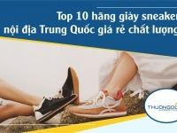 TOP 10 hãng giày sneaker nội địa Trung Quốc giá rẻ chất lượng