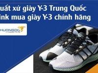 Xuất xứ giày Y-3 Trung Quốc - Link mua giày Y-3 chính hãng