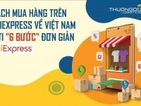 Hướng dẫn cách tự mua hàng trên Aliexpress về Việt Nam