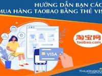 Hướng dẫn cách tự mua hàng trên taobao bằng thẻ visa