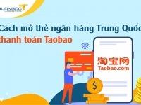 Làm thẻ ngân hàng Trung Quốc thanh toán Taobao [Update 08/21]