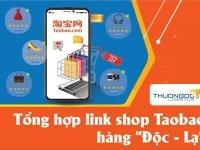 """Link Taobao hàng """"Độc - Lạ"""" nguồn hàng độc lạ từ Trung Quốc"""