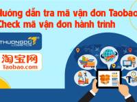 Hướng dẫn tra mã vận đơn Taobao, check mã vận đơn hành trình
