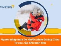 Nguồn nhập mua áo khoác phao Quảng Châu từ cao cấp đến bình dân