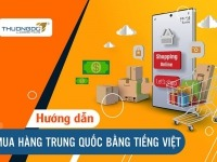 Hướng dẫn cách mua hàng Trung Quốc bằng tiếng Việt dễ dàng