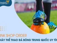 Link shop order giày thể thao đá bóng Trung Quốc uy tín