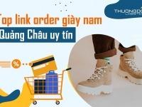 Link shop order giày nam Quảng Châu uy tín