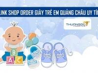 Link shop order giày trẻ em Quảng Châu uy tín