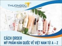 Hướng dẫn cách order mỹ phẩm hàn quốc về Việt Nam
