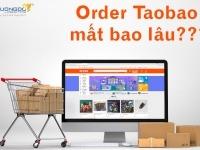 Thời gian order hàng Taobao về Việt Nam là bao lâu?
