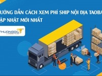 Hướng dẫn cách xem phí ship nội địa Taobao cập nhật mới nhất