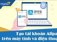 Tạo tài khoản Alipay nhanh nhất trên máy tính và điện thoại [update 9/2021]