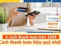 4 Cách thanh toán trên 1688 cực nhanh? Cách thanh toán hiệu quả nhất