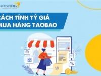 Cách tính tỷ giá mua hàng Taobao? Chi tiết cách xem giá sản phẩm Taobao